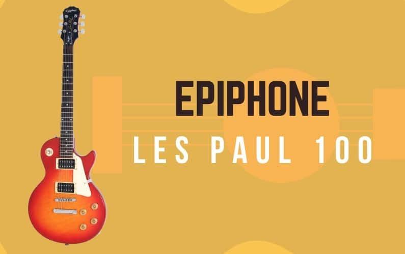 Epiphone Les Paul 100 Review - Featured Image