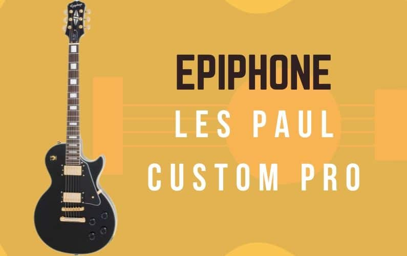 Epiphone Les Paul Custom Pro Review - Featured Image