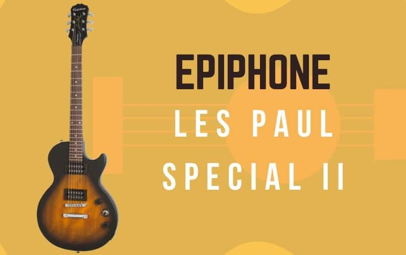 Epiphone Les Paul Special II Review - Featured Image
