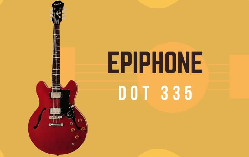 Epiphone Dot 335 Review - Featured Image