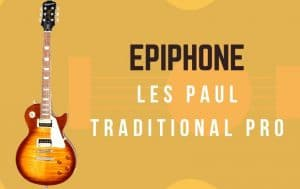 Epiphone Les Paul Traditional Pro Review - Featured Image